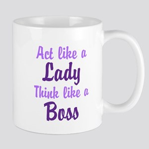 Act Like a Lady Think like a Boss Mugs