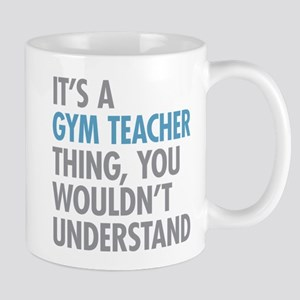 Gym Teacher Thing Mugs