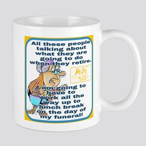 Retirement humor funeral Mugs