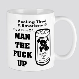 Man The Fuck Up Mugs