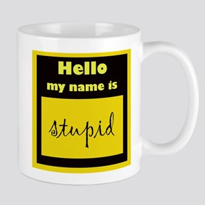 my name is stupid Mug