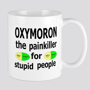 Oxymoron, The Painkiller For Stupid People Mug