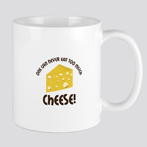 onE cAn nEvER EAT TOO much ChEEsE! Mugs