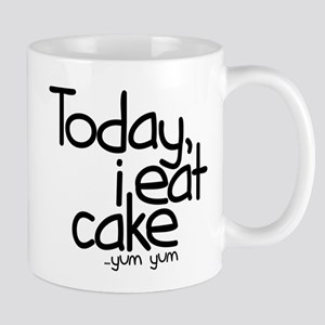 Today I Eat Cake Mug