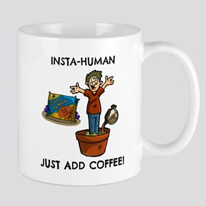 Insta-Human .. just add COFFEE! Mug
