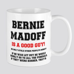 BERNIE MADOFF IS A GOOD GUY Mugs