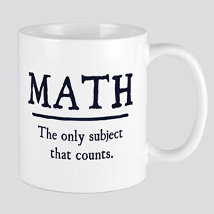 Math The Only Subject That Counts Mugs
