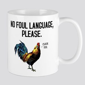 No Foul Language Fowl Mugs