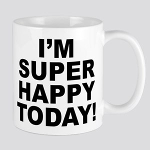 I'm Super Happy Today! Small White Mug Mugs