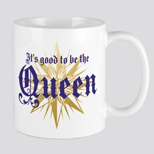 It's Good to be the Queen Mugs
