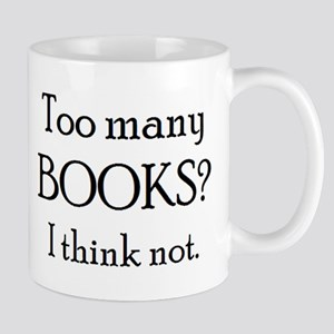 too many books 11 oz Ceramic Mug