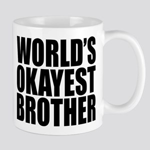 WORLD'S OKAYEST BROTHER Mugs