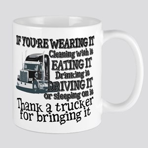 Thank A Trucker For Bringing It Mugs