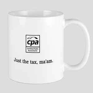 Just the tax ma'am Mug