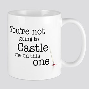 Youre not going to Castle me Mugs