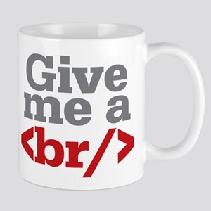 Give Me A Break HTML Mug