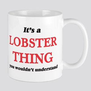 It's a Lobster thing, you wouldn't un Mugs