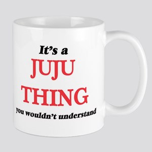 It's a Juju thing, you wouldn't under Mugs