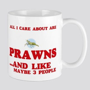 All I care about are Prawns Mugs