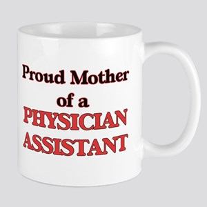 Proud Mother of a Physician Assistant Mugs