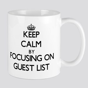 Keep Calm by focusing on Guest List Mugs