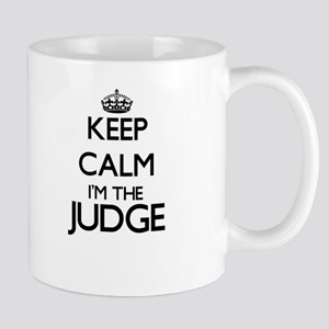 Keep calm I'm the Judge Mugs