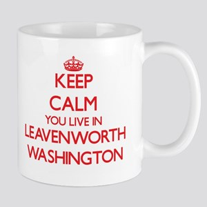 Keep calm you live in Leavenworth Washington Mugs