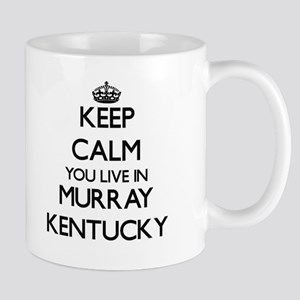 Keep calm you live in Murray Kentucky Mugs
