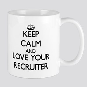 Keep Calm and Love your Recruiter Mugs