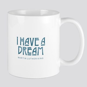 I Have a Dream Mugs