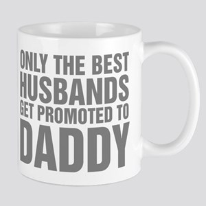 Only The Best Husbands Get Promoted To Mug