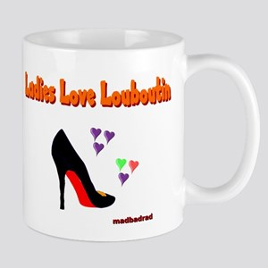 Ladies Love Louboutin 6000 Mug