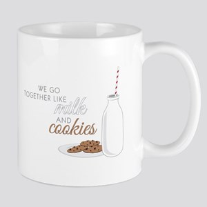 We go together like milk and cookies Mugs