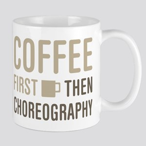 Coffee Then Choreography Mugs