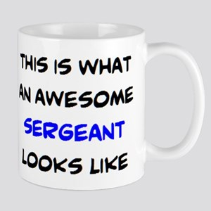 awesome sergeant4 11 oz Ceramic Mug
