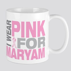 I wear pink for Maryam Mug