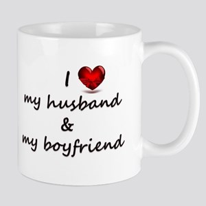 I Love my husband and my Boyfriend Mugs