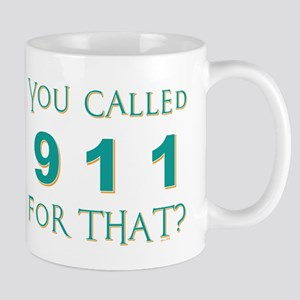 YOU CALLED 911 Mugs