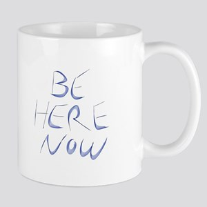 Be Here Now Mugs