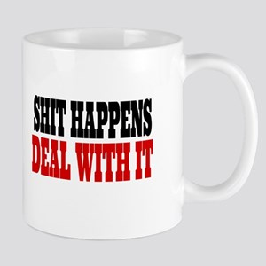 Shit Happens Deal With It Mugs