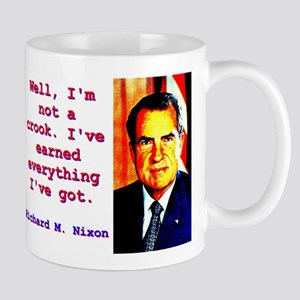 Well I'm Not A Crook - Richard Nixon 11 oz Cer