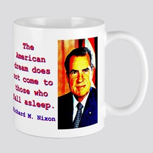 The American Dream - Richard Nixon 11 oz Ceramic M