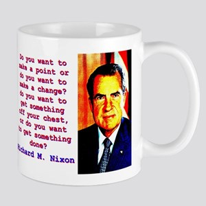 Do You Want To Make A Point - Richard Nixon 11 oz
