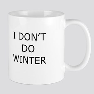 I Don't Do Winter - Can't Stand it! Mug
