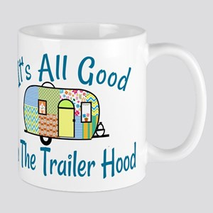 All Good In The Trailer Hood Mugs