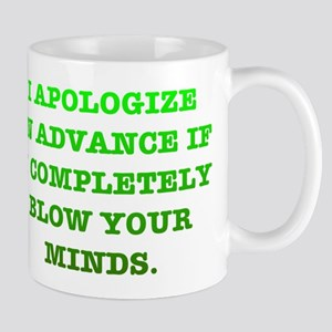 Blow Your Minds Mug