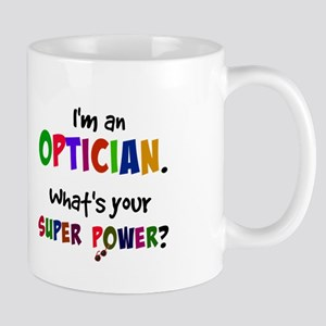 I'm an Optician. What's Your Super Power? 11 oz Ce