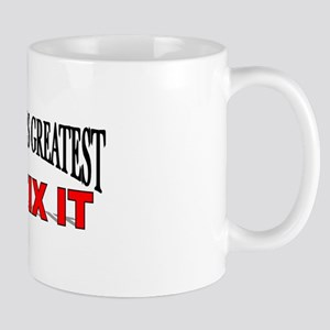 """The World's Greatest Mr. Fix It"" Mug"