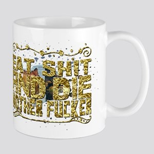 eat shit and die mother fucker Mugs