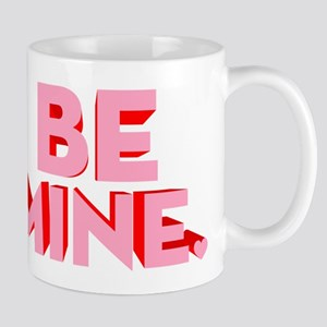 Be Mine 11 oz Ceramic Mug